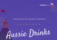 August Aussie Drinks