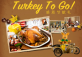 Just In Time for Kerry Hotel Turkey To Go !