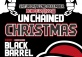 12/22 UNCHAINED CHRISTMAS BLACK BARREL & Friends
