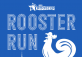 Rooster Run Thursdays