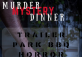 Murder mystery dinner: Trailer park BBQ horror