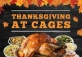 Thanksgiving at Cages