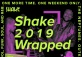 SHAKE 2019 Wrapped: The Megashow