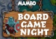 Board Game Night @Mambo