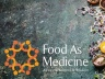 FOOD AS MEDICINE FOR MIND, BODY & PLANET
