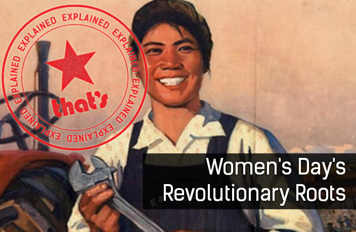 Explainer: Women's Day's Revolutionary Roots