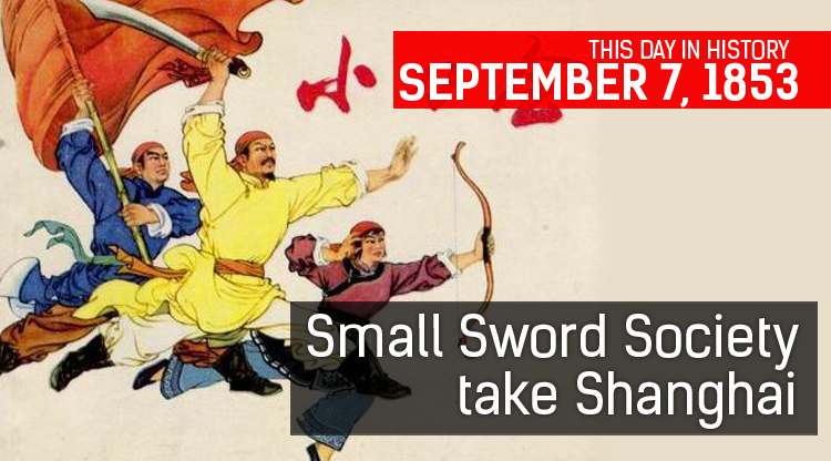 This Day In History: Small Sword Society Take Shanghai