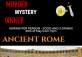 Ancient Roman Murder Mystery Dinner
