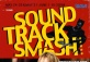 Soundtrack Smash! (Final Weekend)