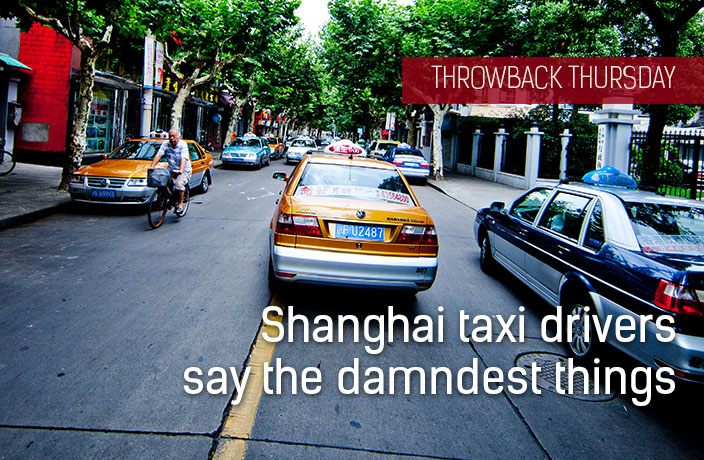 Shanghai Taxi Drivers Say the Darndest Things