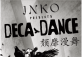 Inko Presents Deca Dance