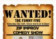 ZIP Live Improv: Wanted - The Funny Five