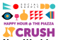 HAPPY HOUR @ THE PIAZZA - CRUSH WINE FEST 2020